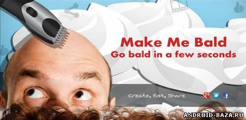 Make me bald — Сделай себя лысым андроид